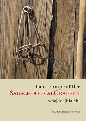 sauschdoidialgraffiti von Kumpfmüller,  Hans