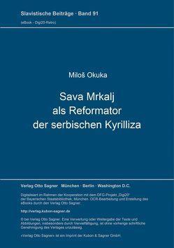 Sava Mrkalj als Reformator der serbischen Kyrilliza von Okuka,  Milos