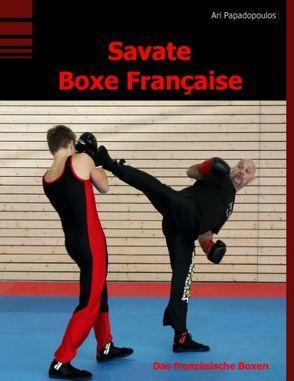 Savate Boxe Française von Papadopoulos,  Ari, Sieverling,  Guido