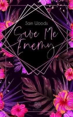 Save Me Enemy (Dark Romance) von Woods,  Sam