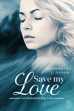 Save my Love von Green,  Samantha J.