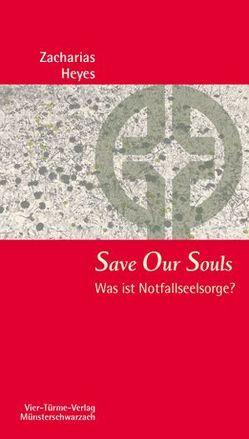 Save Our Souls von Heyes,  Zacharias