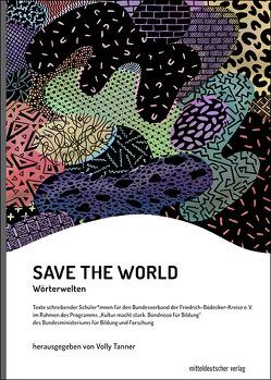 SAVE THE WORLD von Tanner,  Volly