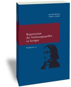 Repertorium der Vorlesungsquellen zu Friedrich Carl von Savigny von Rückert,  Joachim, Schäfer ,  Frank L.