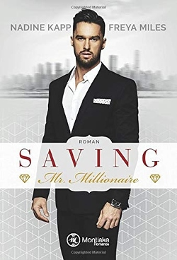 Saving Mr. Millionaire von Kapp,  Nadine, Miles,  Freya