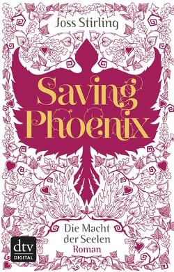 Saving Phoenix Die Macht der Seelen 2 von Kolodziejcok,  Michaela, Stirling,  Joss