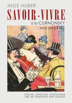 Savoir – Vivre à l a Curnonsk von Huber,  Inge