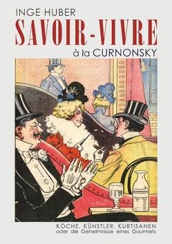 SAVOIR-VIVRE à la CURNONSKY von Huber,  Inge
