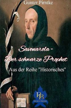 Savonarola – Der schwarze Prophet von Pirntke,  Gunter