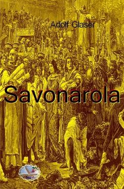Savonarola (Illustriert) von Glaser,  Adolf