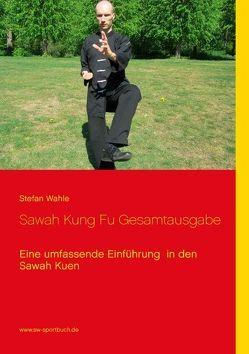 Sawah Kung Fu Gesamtausgabe von Wahle,  Stefan