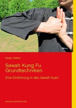 Sawah Kung Fu Grundtechniken von Wahle,  Stefan