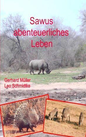 Sawus abenteuerliches Leben von Mueller,  Gerhard, Schmidtke,  Leo