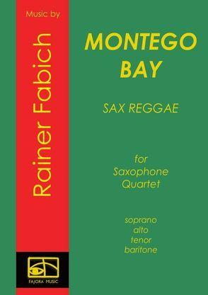 Sax Reggae / Montego Bay – Reggae for Saxophone Quartet von Fabich,  Dr. Rainer