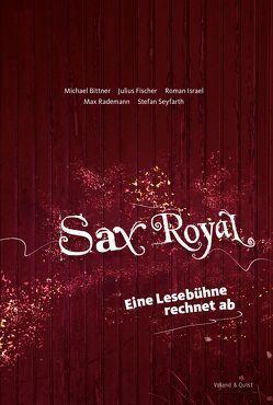 Sax Royal von Bittner,  Michael, Fischer,  Julius, Israel,  Roman, Rademann,  Max, Seyfarth,  Stefan