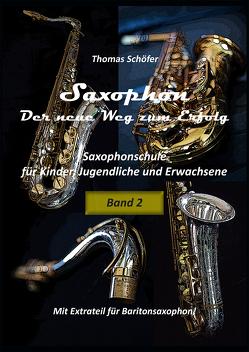 Saxophon – der neue Weg zum Erfolg , Band 2 von Schöfer,  Thomas