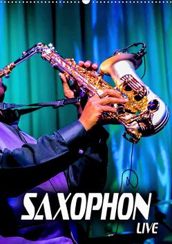 Saxophon live (Wandkalender 2021 DIN A2 hoch) von Bleicher,  Renate