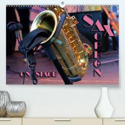 SAXOPHON – on stage (Premium, hochwertiger DIN A2 Wandkalender 2021, Kunstdruck in Hochglanz) von Bleicher,  Renate