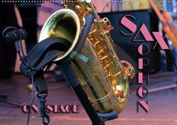 SAXOPHON – on stage (Wandkalender 2021 DIN A2 quer) von Bleicher,  Renate