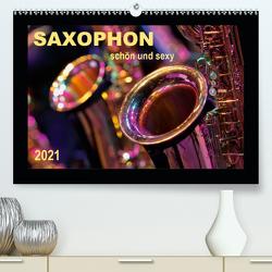 Saxophon – schön und sexy (Premium, hochwertiger DIN A2 Wandkalender 2021, Kunstdruck in Hochglanz) von Roder,  Peter