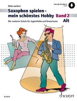 Saxophon spielen – mein schönstes Hobby von Juchem,  Dirko