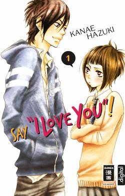 "Say ""I love you""! 01 von Hammond,  Monika, Hazuki,  Kanae"