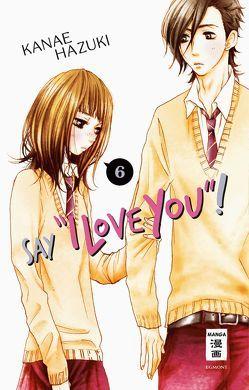 "Say ""I love you""! 06 von Hammond,  Monika, Hazuki,  Kanae"