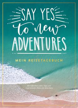 Say yes to new adventures – Mein Reisetagebuch