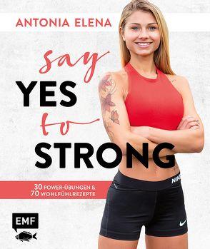Say yes to strong von Antonia Elena