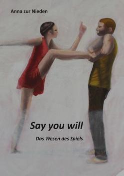 Say you Will von Castor,  Markus, Eckel,  Dominik, Heitmann-Taillefer,  Mathilde, Spies,  Werner, zur Nieden,  Anna