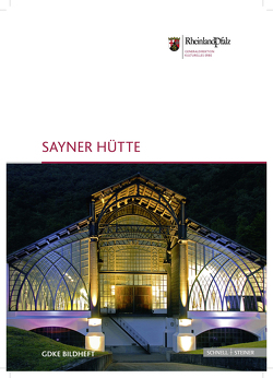 Sayner Hütte von Custodis,  Paul-Georg, Generaldirektion Kulturelles Erbe Rheinland-Pfalz,  Direktion Landesdenkmalpflege,  Direktion Landesdenkmalpflege