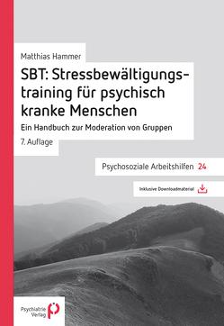 SBT: Stressbewältigungstraining für psychisch kranke Menschen von Hammer,  Matthias