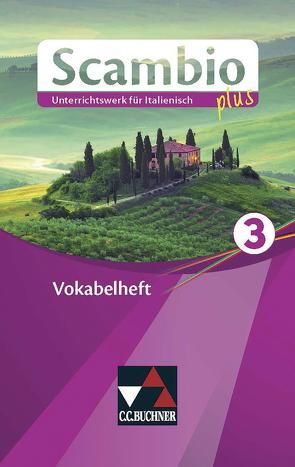 Scambio plus / Scambio plus Vokabelheft 3 von Bernhofer,  Verena