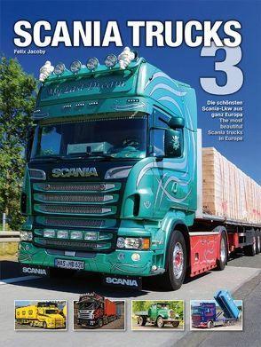 Scania Trucks 3 von Jacoby,  Felix
