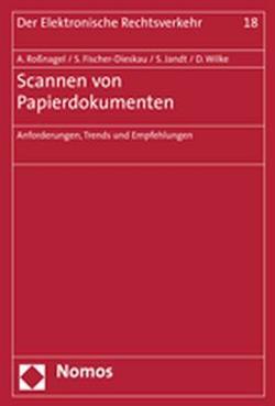 Scannen von Papierdokumenten von Fischer-Dieskau,  Stefanie, Jandt,  Silke, Roßnagel ,  Alexander, Wilke,  Daniel