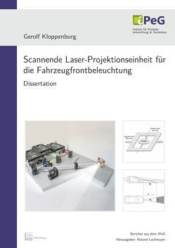 Scannende Laser-Projektionseinheit für die Fahrzeugfrontbeleuchtung von Kloppenburg,  Gerolf, Lachmayer,  Roland
