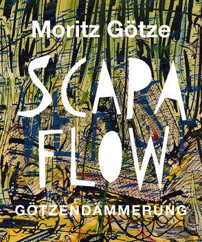 Scapa Flow von Götze,  Moritz, Huck,  Stephan, Stegmann,  Petra, Tannert,  Christoph