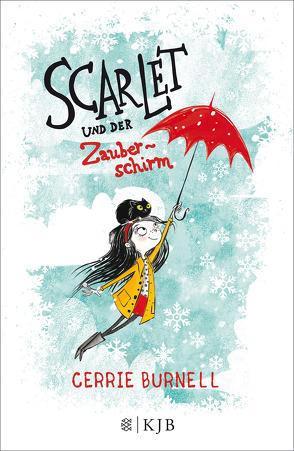 Scarlet und der Zauberschirm von Anderson,  Laura Ellen, Braun,  Anne, Burnell,  Cerrie