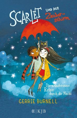 Scarlet und der Zauberschirm – Die wundersame Reise durch die Nacht von Anderson,  Laura Ellen, Burnell,  Cerrie