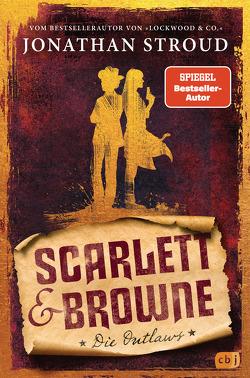 Scarlett & Browne – Die Outlaws von Jung,  Gerald, Orgaß,  Katharina, Stroud,  Jonathan