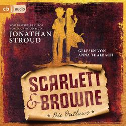 Scarlett & Browne – Die Outlaws von Jung,  Gerald, Orgaß,  Katharina, Stroud,  Jonathan, Thalbach,  Anna