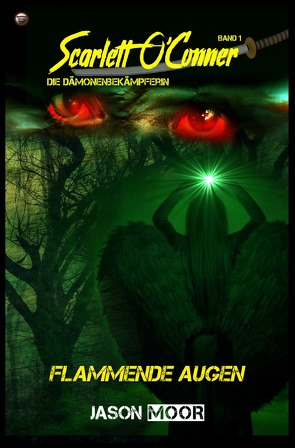 Scarlett O´Conner / Flammende Augen von Moor,  Jason, Verlag,  Mondschein Corona