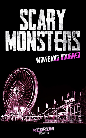 Scary Monsters von Brunner,  Wolfgang