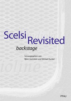 Scelsi Revisited Backstage von Gottstein,  Björn, Kunkel,  Michael