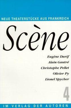 Scène 4 von Durif,  Eugène, Engelhardt,  Barbara, Gautré,  Alain, Pellet,  Christophe, Py,  Olivier, Spycher,  Lionel