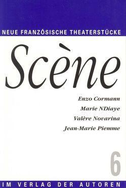 Scène 6 von Corman,  Enzo, Engelhardt,  Barbara, NDiaye,  Marie, Novarina,  Valère, Pierre,  Jean M