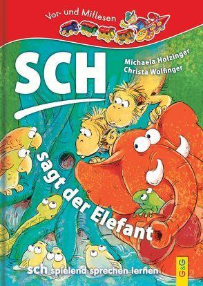 Sch … sagt der Elefant – sch spielend sprechen lernen von Holzinger,  Michaela, Manneh,  Lisa, Wolfinger,  Christa