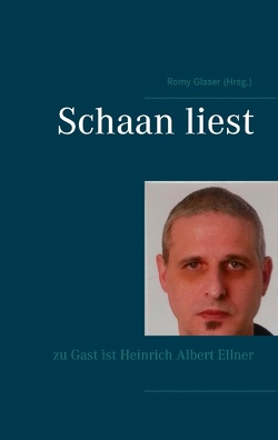 Schaan liest von Ellner,  Heinrich Albert, Gläser,  Romy, Schaan,  Michael