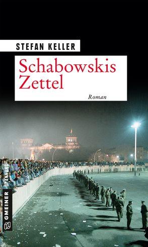 Schabowskis Zettel von Keller,  Stefan