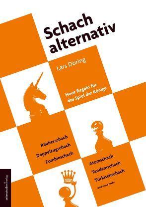 Schach alternativ von Döring,  Lars